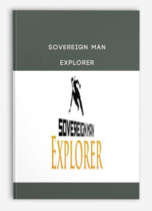 Sovereign Man – Explorer