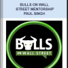 Bulls on Wall Street Mentorship – Paul Singh
