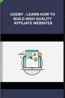 Udemy – Learn How To Build High Quality Affiliate Websites