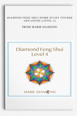 DIAMOND FENG SHUI HOME STUDY COURSE ADVANCED (LEVEL 4) from Marie Diamond