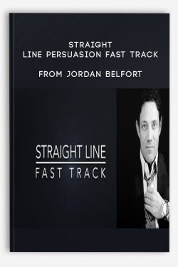 Straight Line Persuasion Fast Track from Jordan Belfort
