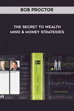 Bob Proctor – The secret to Wealth – Mind & Money Strategies