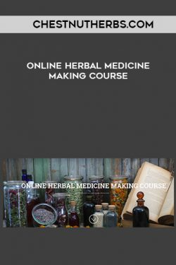 Chestnutherbs.com – ONLINE HERBAL MEDICINE MAKING COURSE