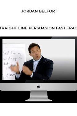 JORDAN BELFORT – STRAIGHT LINE PERSUASION FAST TRACK