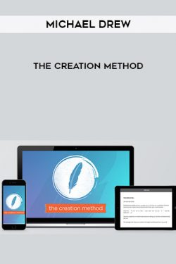 Michael Drew – The Creation Method