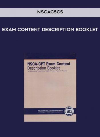 NSCAC5CS Exam Content Description Booklet
