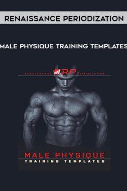 """Renaissance Periodization – """"Male Physique Training Templates"""""""