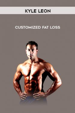 Customized Fat Loss by Kyle Leon