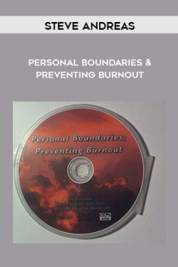 Personal Boundaries and Preventing Burnout by Steve Andreas