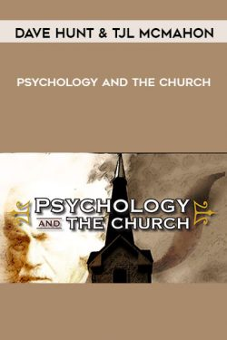 Psychology and the Church by Dave Hunt & TJL McMahon