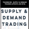 Trading180 – SUPPLY & DEMAND TRADING (Update Jan 2019)