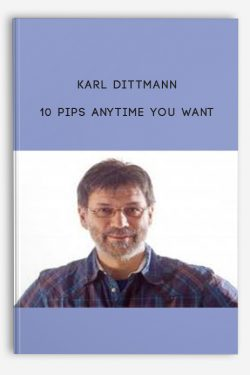 10 Pips Anytime you Want by Karl Dittmann
