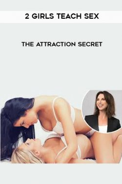 2 Girls Teach Sex – The Attraction Secret