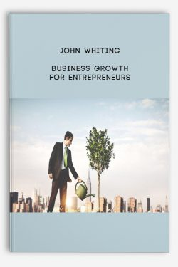 Business Growth for Entrepreneurs by John Whiting