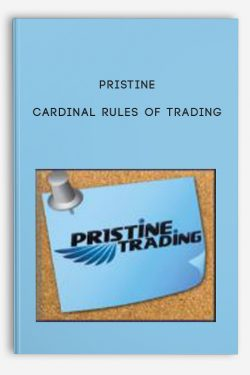 Cardinal Rules of Trading by Pristine