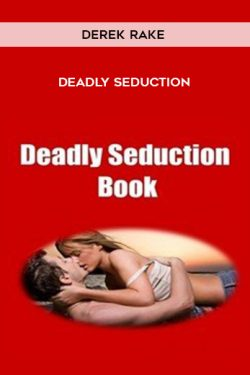Deadly Seduction by Derek Rake