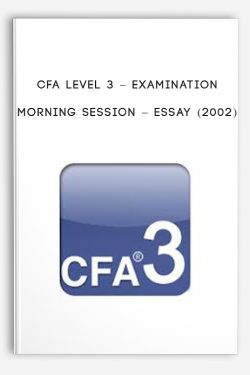 Examination Morning Session – Essay (2002) by CFA Level 3