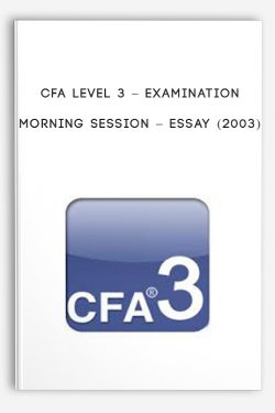 Examination Morning Session – Essay (2003) by CFA Level 3