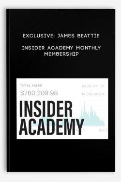 Exclusive: James Beattie – Insider Academy Monthly Membership