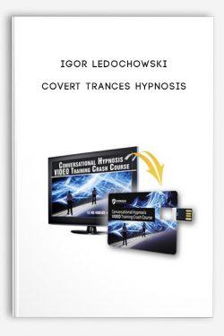 Igor Ledochowski – Covert Trances Hypnosis