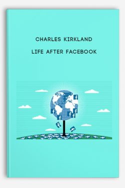 Life After Facebook by Charles Kirkland