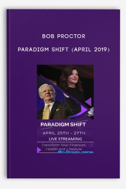 Paradigm Shift (April 2019) by Bob Proctor