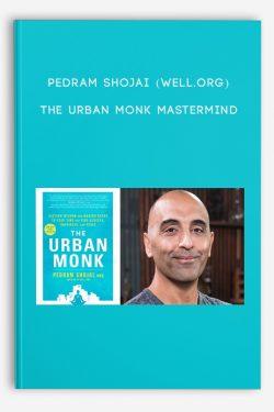 Pedram Shojai (Well.org) – The Urban Monk Mastermind