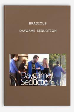 Bradicus – Daygame Seduction