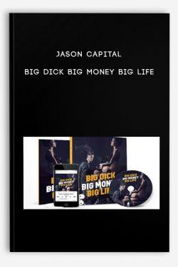 Jason Capital – Big Dick Big Money Big Life