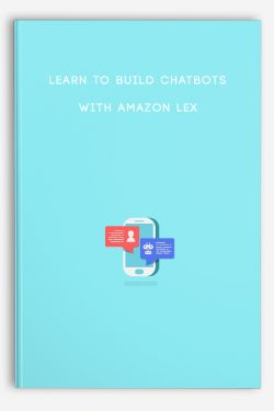 Learn to build chatbots with Amazon Lex