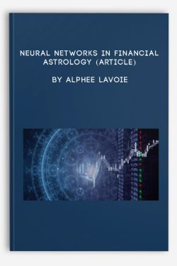 Neural Networks in Financial Astrology (Article) by Alphee Lavoie
