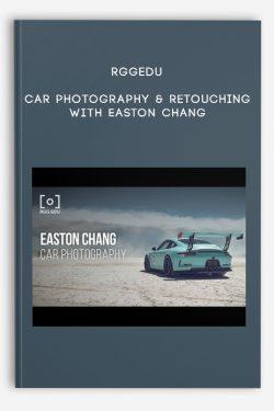 RGGEDU – Car Photography & Retouching with Easton Chang