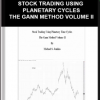 Stockcyclesforecast – Stock Trading Using Planetary Cycles – The Gann Method Volume II