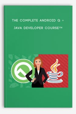 The Complete Android Q + Java Developer Course™