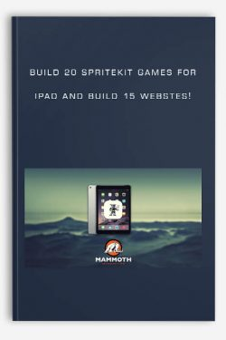 Build 20 SpriteKit Games for iPad and build 15 Webstes!