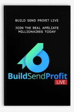 Build Send Profit Live – Join The Real Affiliate Millionaires Today