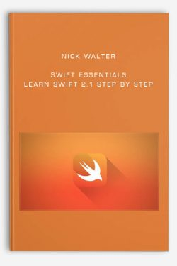 Nick Walter – Swift Essentials – Learn Swift 2.1 Step by Step