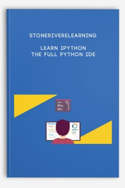 Stoneriverelearning – Learn iPython: The Full Python IDE