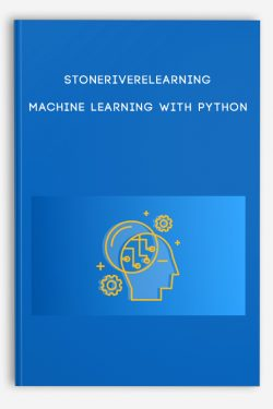 Stoneriverelearning – Machine Learning with Python