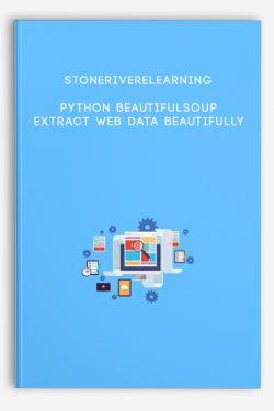 Stoneriverelearning – Python BeautifulSoup: Extract Web Data Beautifully