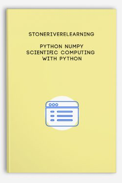 Stoneriverelearning – Python NumPy: Scientific Computing with Python