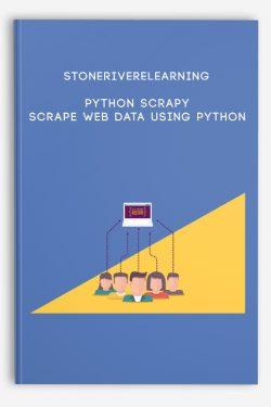 Stoneriverelearning – Python Scrapy: Scrape Web Data Using Python