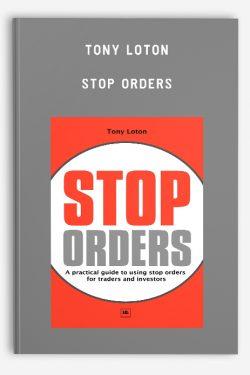 Tony Loton – Stop Orders