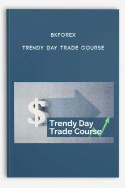 Bkforex – Trendy Day Trade Course