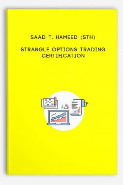 Strangle Options Trading Certification by Saad T. Hameed (STH)