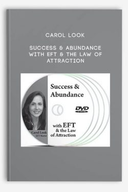 Success & Abundance with EFT & The Law of Attraction by Carol Look