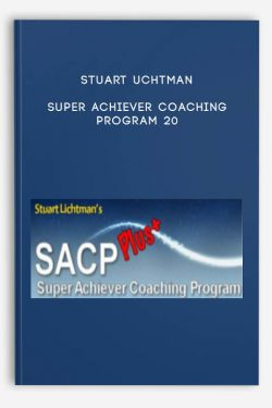 Super Achiever Coaching Program 20 by Stuart Uchtman