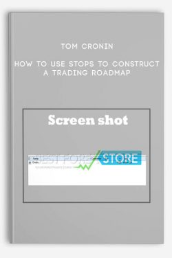 Tom Cronin – How to use Stops to Construct a Trading Roadmap
