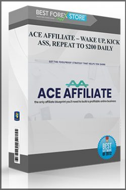 ACE AFFILIATE – WAKE UP, KICK ASS, REPEAT TO $200 DAILY